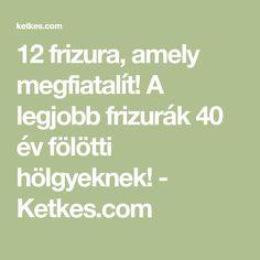 40+ Frizurák ideas | frizurák, frizura, szépség
